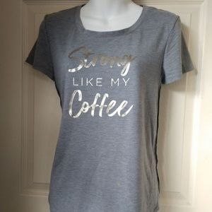 Old Navy Active Tee Strong Like My Coffee